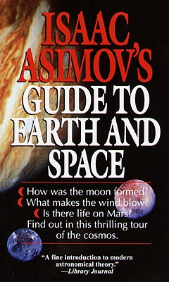 Isaac Asimov's Guide to Earth and Space By Asimov, Isaac